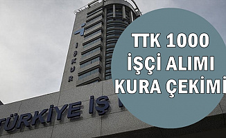 TTK 1000 İşçi Alımı Kura Çekimi Başladı-Kurada Torpil mi Var? (Sonuçlar ve İŞKUR Listesi)