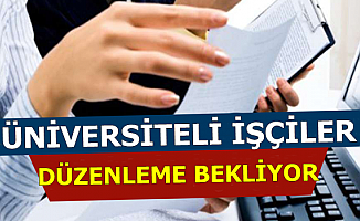 Üniversiteli İşçiler Düzenleme Bekliyor