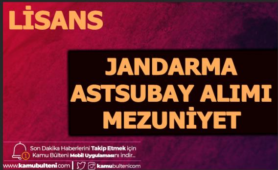 Jandarma Astsubay Alımı Mezuniyet Şartı LİSANS
