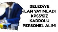 Belediye'ye KPSS'siz Kadrolu Kamu Personeli Alımı