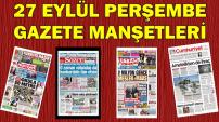 Gazete Oku-27 Eylül Perşembe Gazete Manşetleri