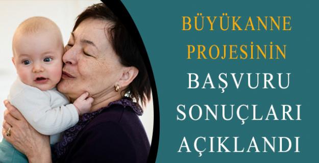 Büyükanne Projesi Başvuru Sonuçları Açıklandı!
