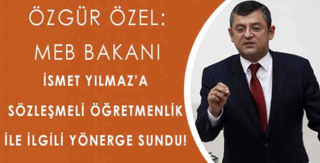 CHP Manisa Mil. Özgür ÖZEL'den Sözleşmeli Öğretmen Mülakatları Hakkında Flash Yönerge!
