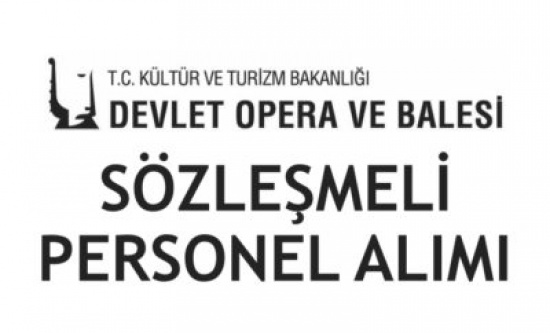Devlet Opera ve Balesi Genel Müdürlüğü KPSS Şartsız Personel Alacak!