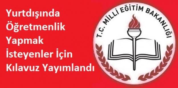 Milli Eğiitm Bakanlığı (MEB) Yurtdışında Görev Yapacak 292 Öğretmen Görevlendirecek