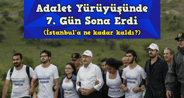 Adalet Yürüyüşü'nde 7. gün tamamlandı (İstanbul'a ne kadar kaldı?)