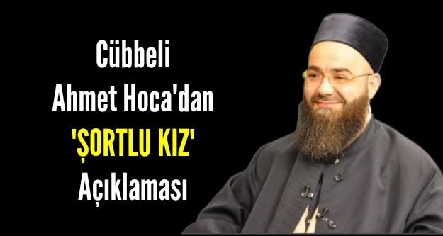 Cübbeli Ahmet'ten şortlu kıza saldırı açıklaması geldi