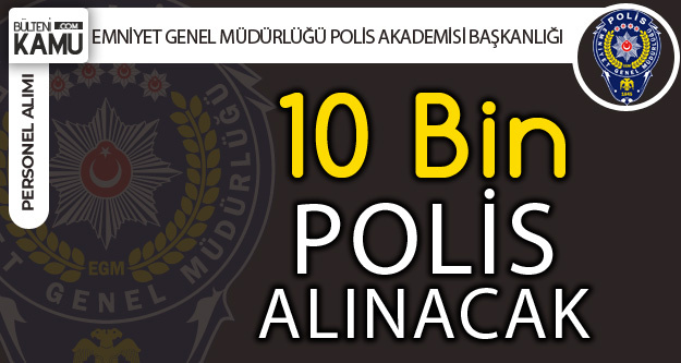 10 Bin Polis Memuru Alınacak! Kadın Kontenjanı Duyurusu Bekleniyor