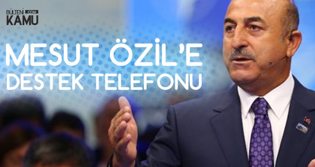 Dışişleri Bakanı Çavuşoğlu'ndan Mesut Özil'e Destek Telefonu