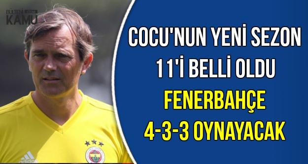 Fenerbahçe 4-3-3 Oynayacak-İşte İlk 11