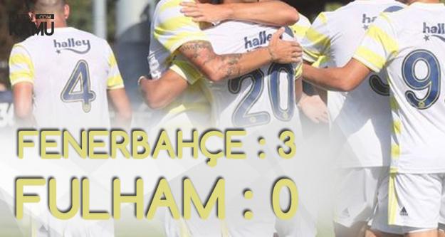 Fenerbahçe Fulham'ı Rahat Geçti! Fenerbahçe :3 - Fulham : 0