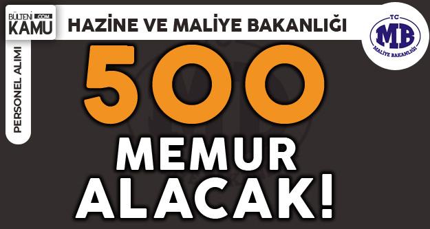 Hazine ve Maliye Bakanlığı 500 Memur Alacak ! İşte Mezuniyet, Yaş ve Diğer Şartlar