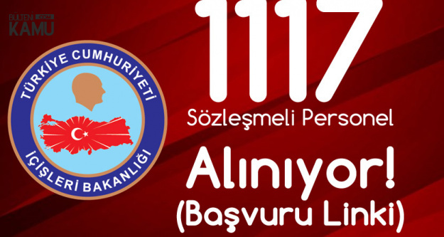 İçişleri Bakanlığı 1117 Sözleşmeli Büro Personeli Alacak! Başvurular Başladı