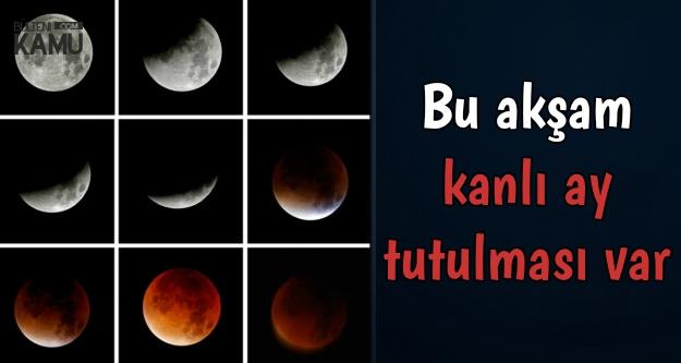 İşte Kanlı Ay Tutulmasının Başlama Saati