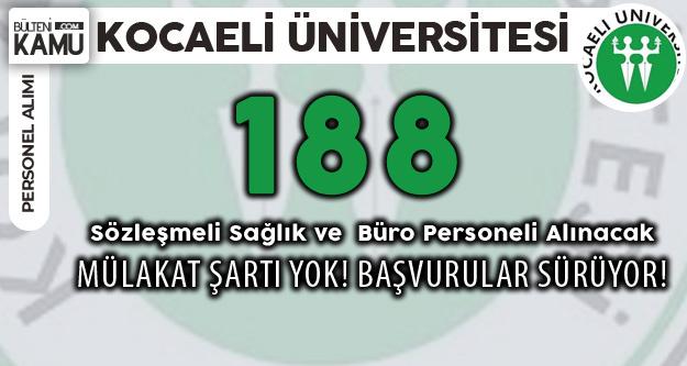 Kocaeli Üniversitesi Mülakat Şartsız Sağlık ve Büro Personeli Alıyor