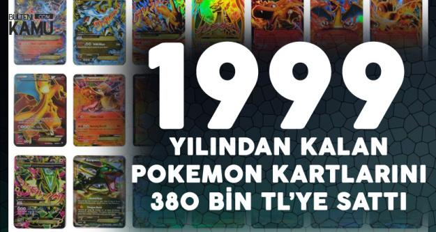 1999 Yılından Kalan Pokemon Kartlarını 380 Bin TL'ye Sattı