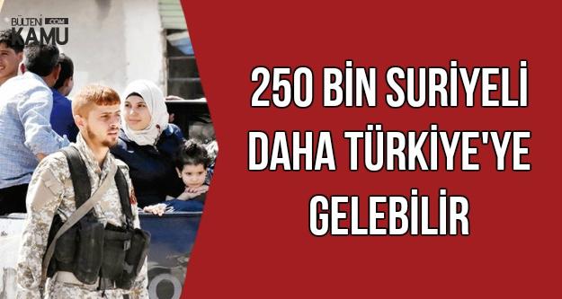250 Bin Suriyeli Daha Türkiye'ye Gelebilir