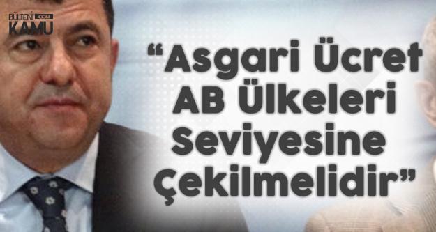 Ağbaba'dan Asgari Ücret Açıklaması : AB Ülkeleri Seviyesine...