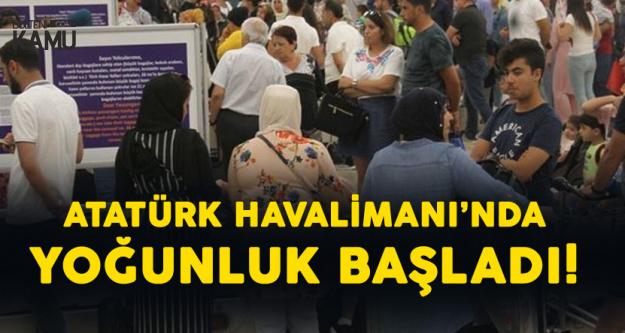 Atatürk Havalimanı'nda Dönüş Yoğunluğu Başladı