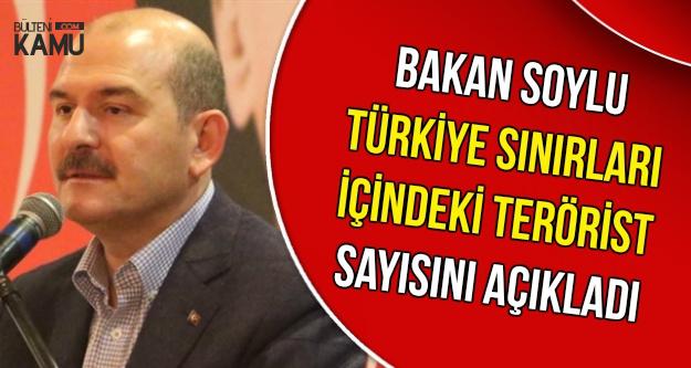 Bakan Soylu Türkiye Sınırlarındaki Terörist Sayısını Açıkladı