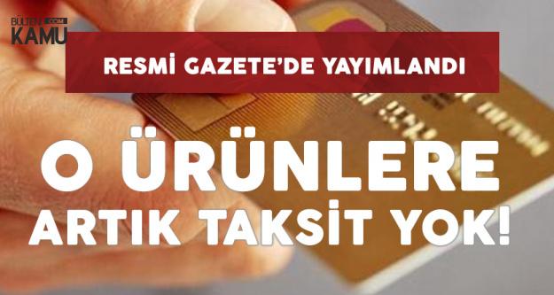 BDDK'nın Kredi Kartı Taksit Kararı Resmi Gazete'de Yayımlandı!
