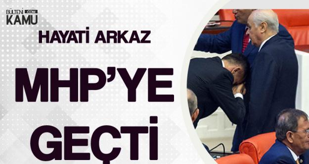 El Öpme Kriziyle Gündeme Gelmişti, Hayati Arkaz MHP'ye Geçti!