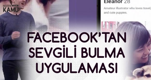 Facebook'tan Yeni Hamle 'Sevgili Bulma Servisi'  Özellikleri Belli Oldu