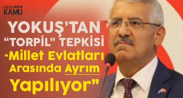 Fahrettin Yokuş'tan 'Torpil' Tepkisi : Millet Evlatları Arasında Ayrım Yapılıyor!