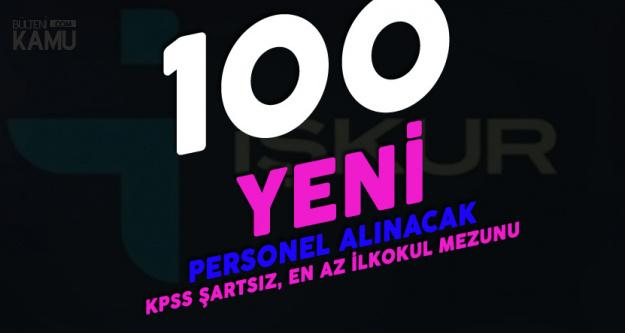 İŞKUR Duyurdu! Belediyeye 100 Kişi Alınacak (KPSS Şartı Yok, En Az İlkokul Mezunu)