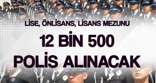 Lise, Önlisans, Lisans Düzeyinden 12 Bin 500 Polis Alınacak