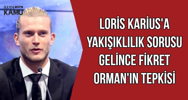 Loris Karius'a Yakışıklılığı Sorulunca Fikret Orman'ın Tepkisi