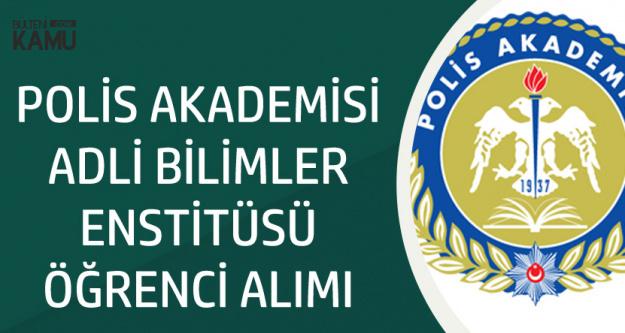 Polis Akademisi Adli Bilimler Enstitüsü Öğrenci Alımı Başvuruları Başlıyor