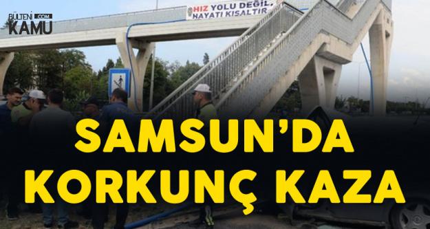 Samsun'da Korkunç Kaza! Daha Önce Alkollü Araç Kullanmaktan Ehliyetine El Konulmuştu!