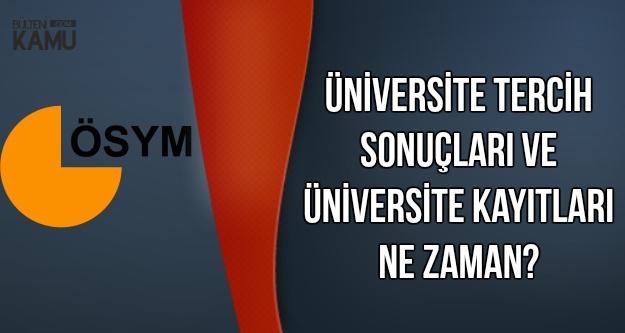 Üniversite Tercih Sonuçları ve Kayıtları Ne Zaman? Duyuru Geldi