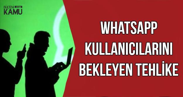 WhatsApp Kullanıcıları Dikkat: Bilgileriniz Çalınabilir