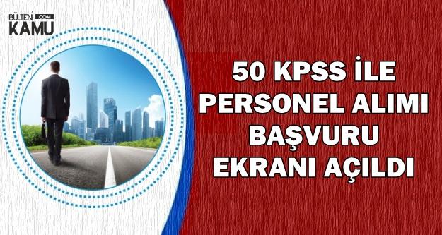 50 KPSS ile Kamu Personeli Alımı Başvuru Ekranı Açıldı