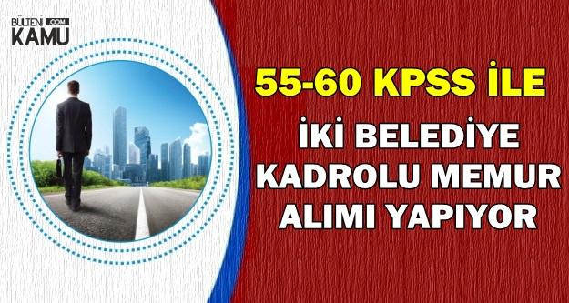 55-60 KPSS ile Kadrolu Memur Alımı-En Az Ortaöğretim Mezunu