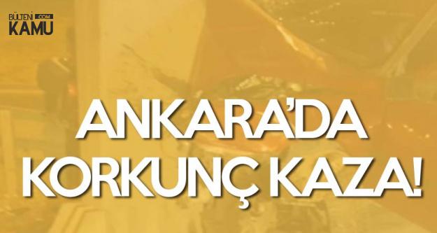Ankara'da Kan Donduran Kaza! Otomobil Hurdaya Döndü