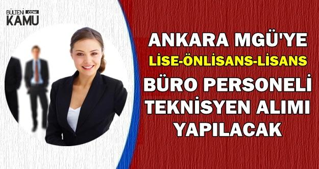Ankara MGÜ'ye Büro Personeli ve Teknisyen Alınacak