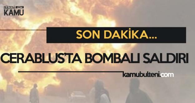Cerablus'ta Bombalı Saldırı! Yaralılar Var