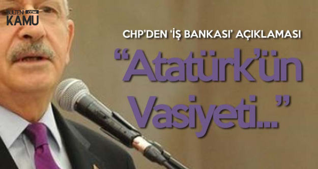 CHP'den 'İş Bankası Hissesi' Açıklaması: O Para TDK ve Türk Tarih Kurumuna Gidiyor