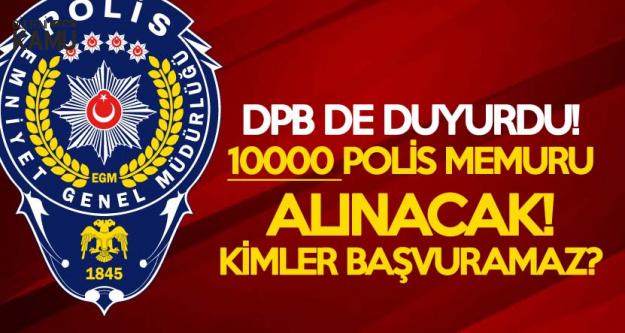 EGM 10 Bin Polis Memuru Alımı DPB'de Yayımlandı