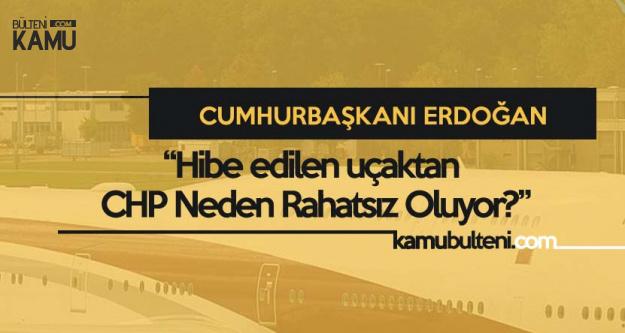 Erdoğan'dan 'Lüks Jet' Açıklaması: Hibe Edildi, CHP'yi Niye Rahatsız Ediyor
