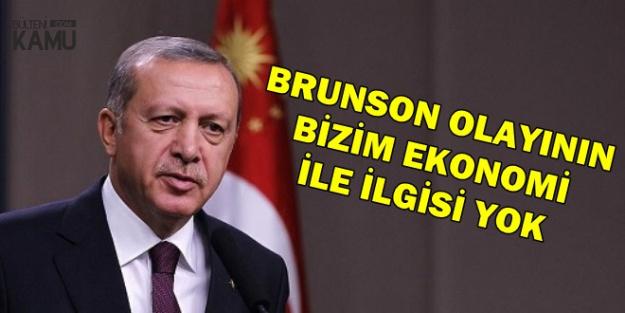 Erdoğan'dan Son Dakika Brunson Açıklaması