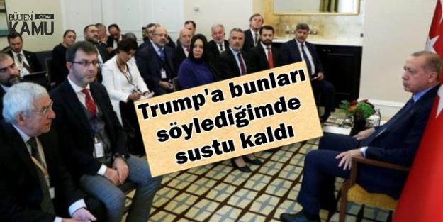 Erdoğan'dan Trump Açıklaması: Sustu Kaldı