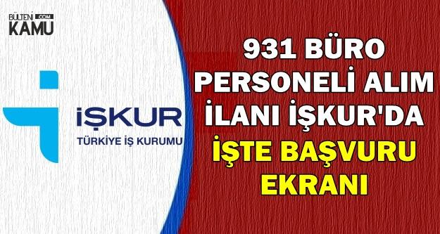İŞKUR'da Yayımlandı: Özel Kuruluşlara 931 Büro Personeli Alınlacak