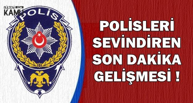 Polisleri Sevindiren Son Dakika Gelişmesi !
