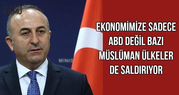 Sadece ABD Değil Bazı Müslüman Ülkeler de Ekonomimize Saldırıyor