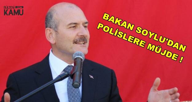 Süleyman Soylu'dan Polislere Müjde