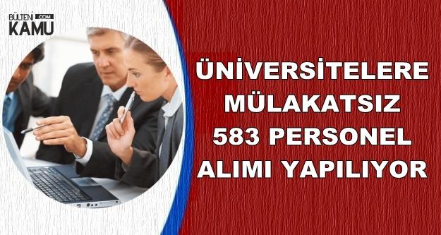 Üniversitelere Mülakatsız 583 Kamu Personeli Alımı Yapılıyor